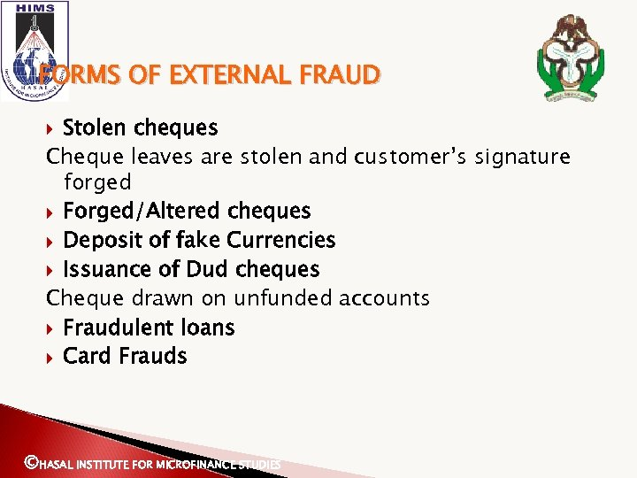 FORMS OF EXTERNAL FRAUD Stolen cheques Cheque leaves are stolen and customer's signature forged