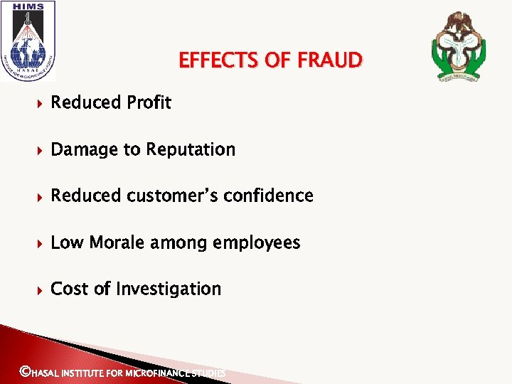 EFFECTS OF FRAUD Reduced Profit Damage to Reputation Reduced customer's confidence Low Morale among