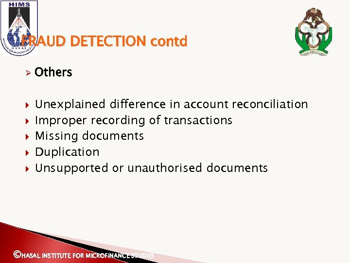 FRAUD DETECTION contd Ø Others Unexplained difference in account reconciliation Improper recording of transactions