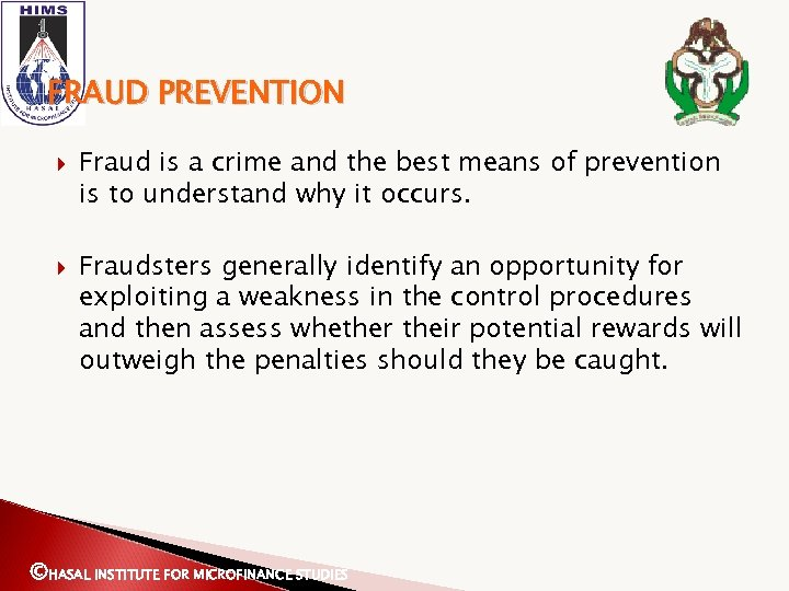 FRAUD PREVENTION Fraud is a crime and the best means of prevention is to