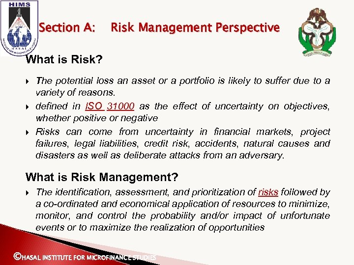 Section A: Risk Management Perspective What is Risk? The potential loss an asset or