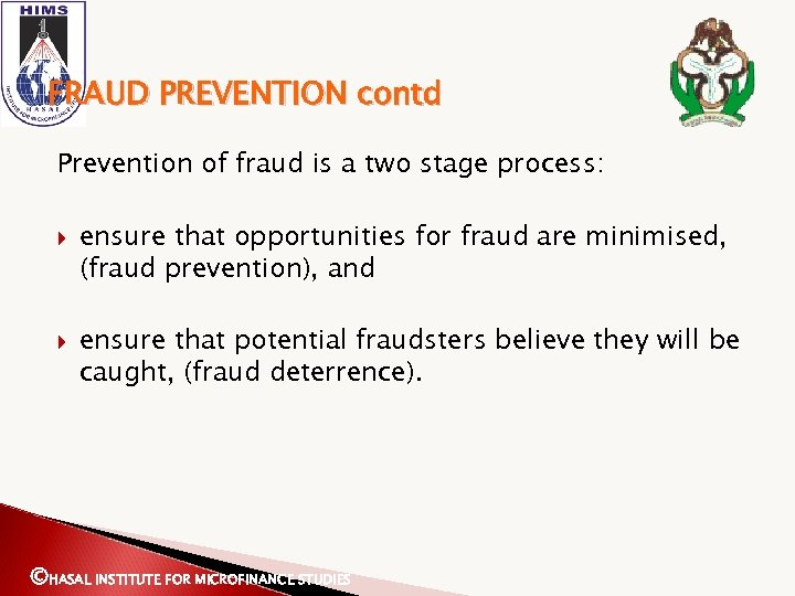 FRAUD PREVENTION contd Prevention of fraud is a two stage process: ensure that opportunities
