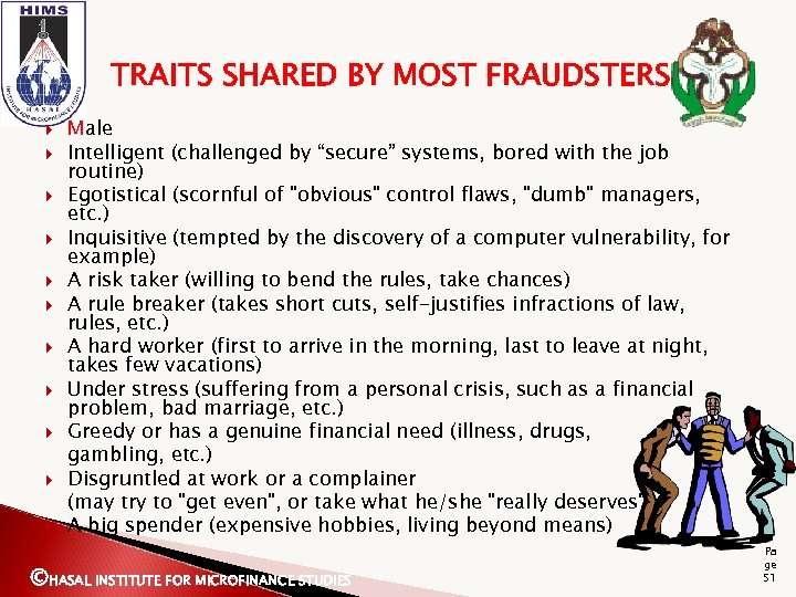 "TRAITS SHARED BY MOST FRAUDSTERS Male Intelligent (challenged by ""secure"" systems, bored with the"