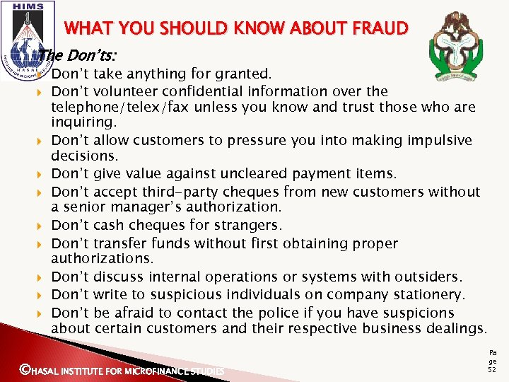 WHAT YOU SHOULD KNOW ABOUT FRAUD The Don'ts: Don't take anything for granted. Don't