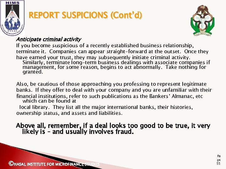 REPORT SUSPICIONS (Cont'd) Anticipate criminal activity If you become suspicious of a recently established