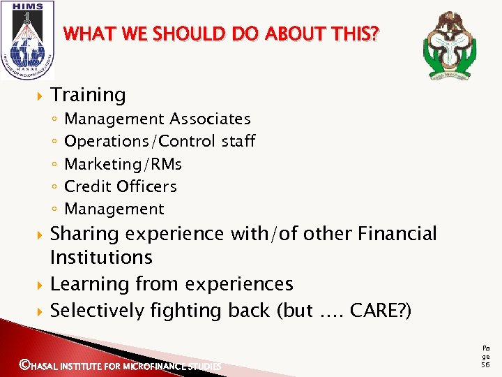 WHAT WE SHOULD DO ABOUT THIS? Training ◦ ◦ ◦ Management Associates Operations/Control staff