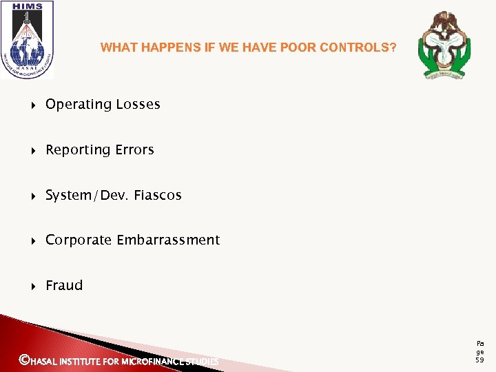 WHAT HAPPENS IF WE HAVE POOR CONTROLS? Operating Losses Reporting Errors System/Dev. Fiascos Corporate