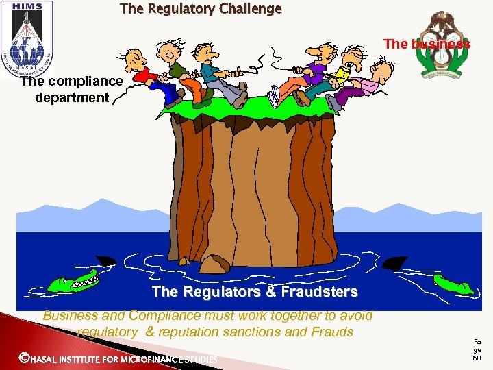 The Regulatory Challenge The business The compliance department The Regulators & Fraudsters Business and
