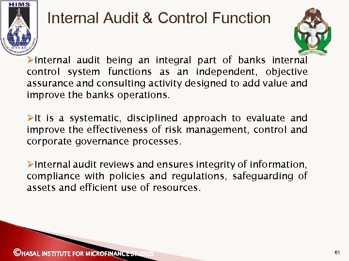 Internal Audit & Control Function ØInternal audit being an integral part of banks internal