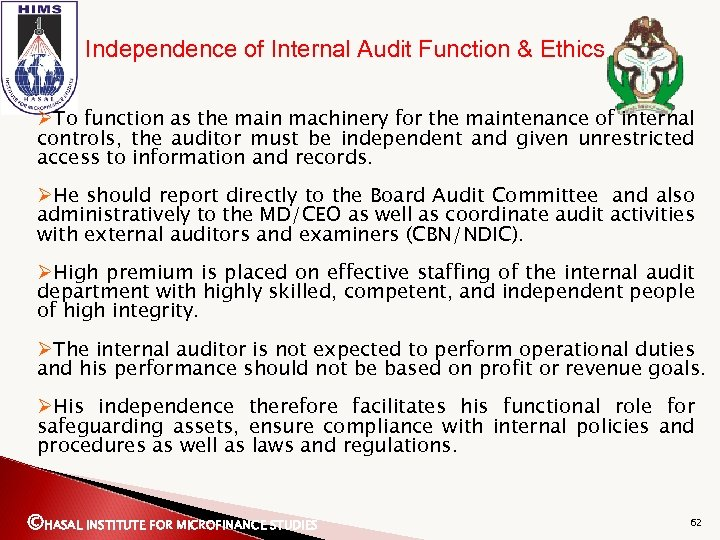 Independence of Internal Audit Function & Ethics ØTo function as the main machinery for