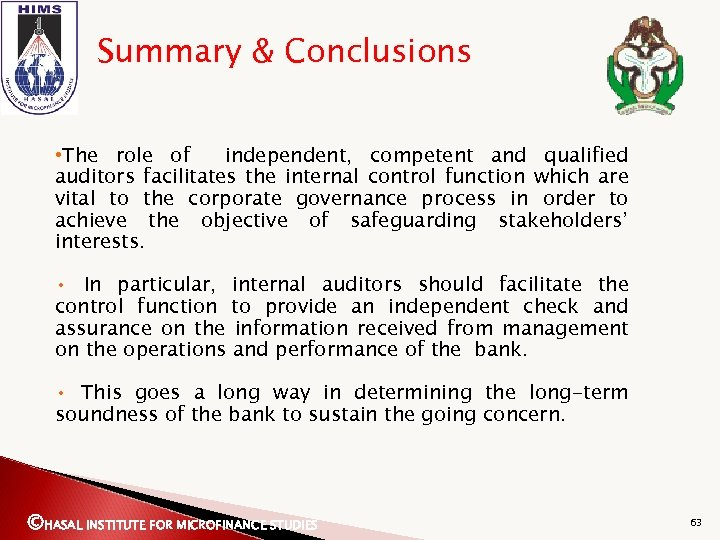 Summary & Conclusions • The role of independent, competent and qualified auditors facilitates the