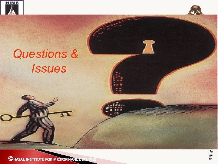 Questions & Issues ©HASAL INSTITUTE FOR MICROFINANCE STUDIES Pa ge 64