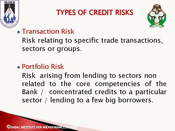 TYPES OF CREDIT RISKS Transaction Risk relating to specific trade transactions, sectors or groups.