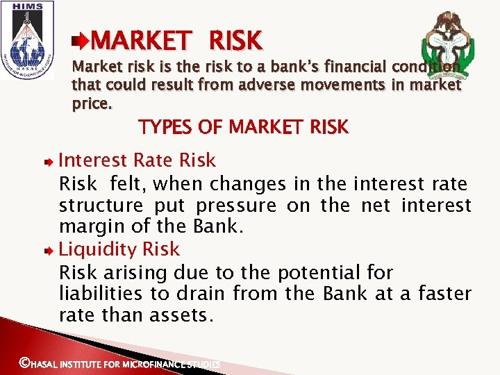 MARKET RISK Market risk is the risk to a bank's financial condition that could