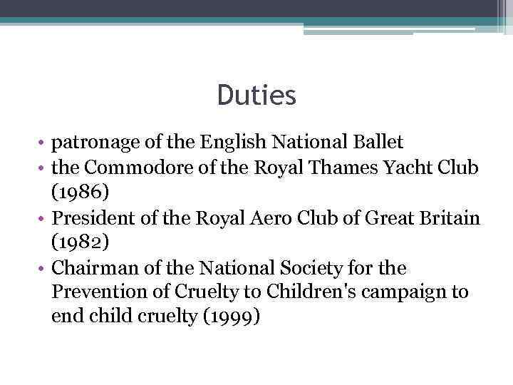 Duties • patronage of the English National Ballet • the Commodore of the Royal