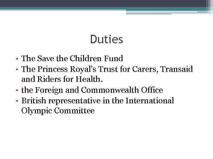Duties • The Save the Children Fund • The Princess Royal's Trust for Carers,