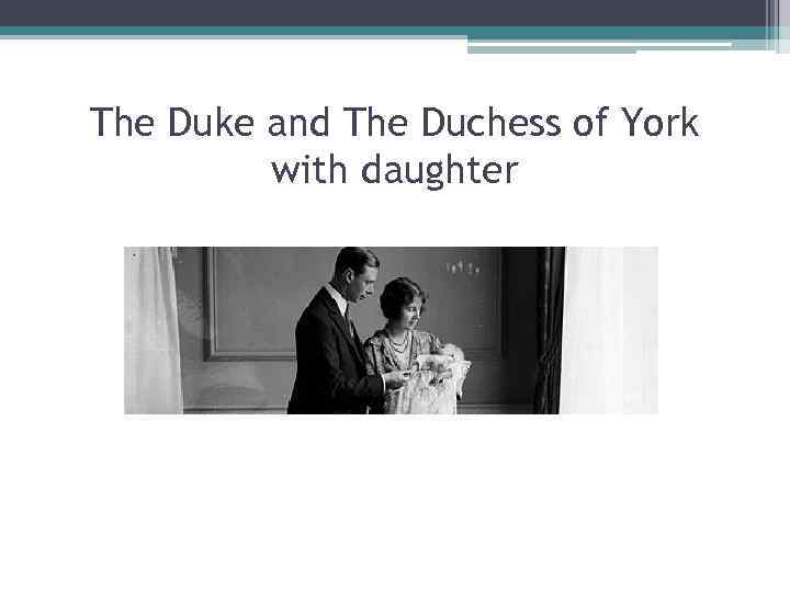 The Duke and The Duchess of York with daughter