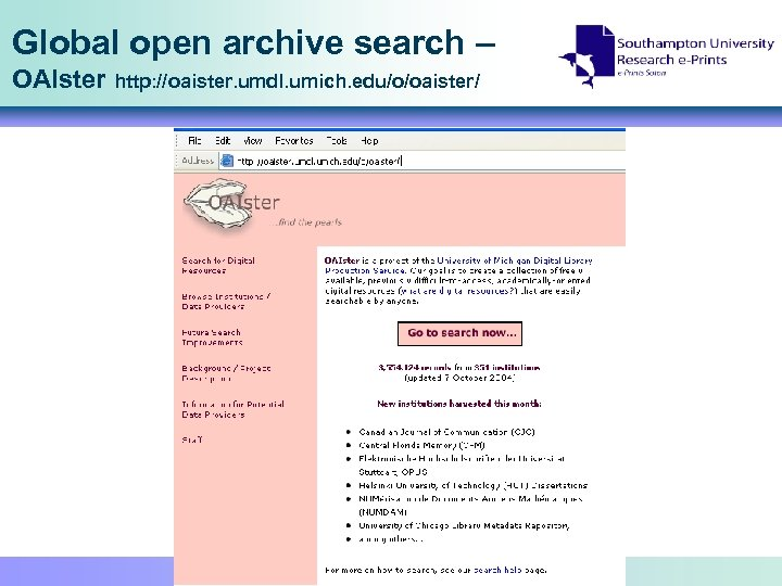 Global open archive search – OAIster http: //oaister. umdl. umich. edu/o/oaister/