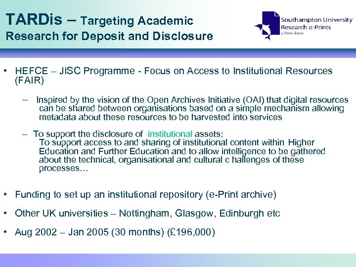 TARDis – Targeting Academic Research for Deposit and Disclosure • HEFCE – JISC Programme
