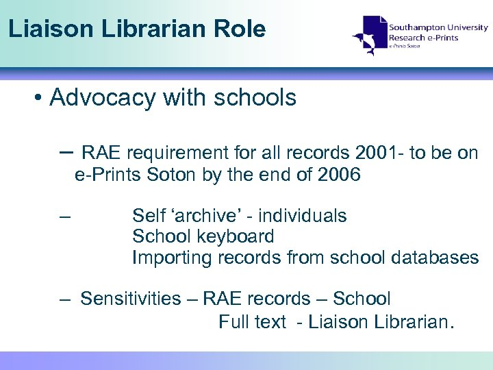 Liaison Librarian Role • Advocacy with schools – RAE requirement for all records 2001