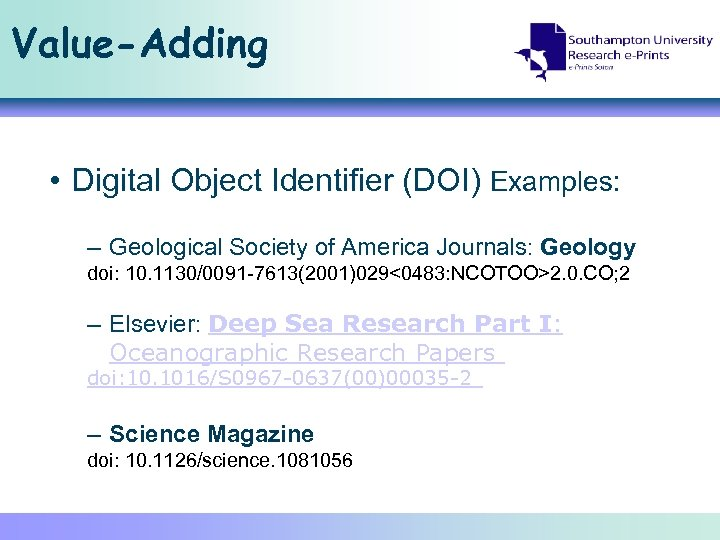 Value-Adding • Digital Object Identifier (DOI) Examples: – Geological Society of America Journals: Geology