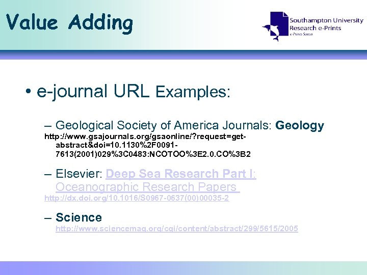 Value Adding • e-journal URL Examples: – Geological Society of America Journals: Geology http:
