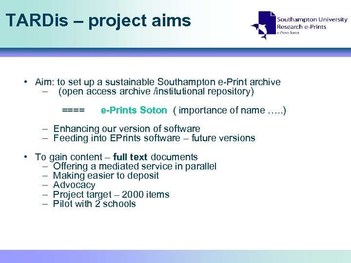 TARDis – project aims • Aim: to set up a sustainable Southampton e-Print archive