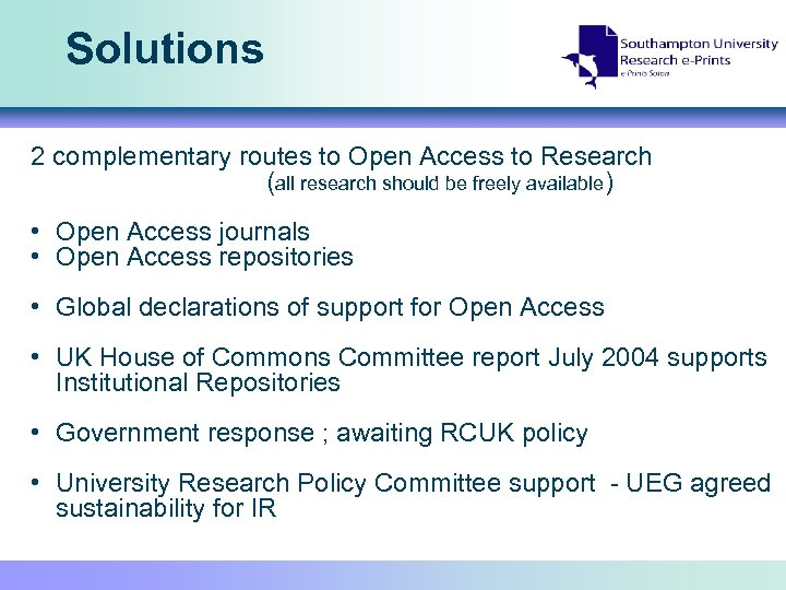 Solutions 2 complementary routes to Open Access to Research (all research should be freely