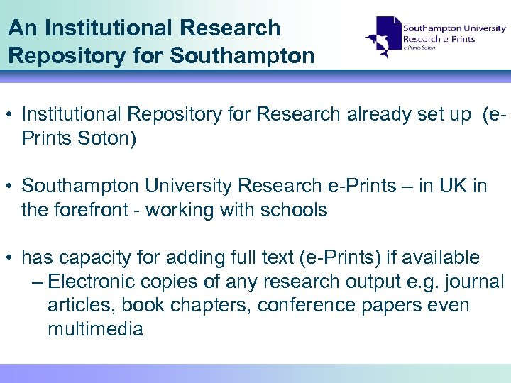 An Institutional Research Repository for Southampton • Institutional Repository for Research already set up