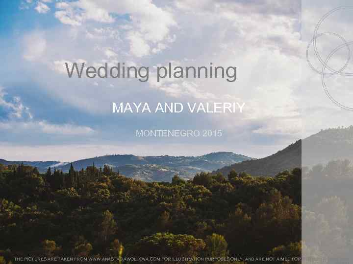 Wedding planning MAYA AND VALERIY MONTENEGRO 2015 THE PICTURES ARE TAKEN FROM WWW. ANASTASIAWOLKOVA.