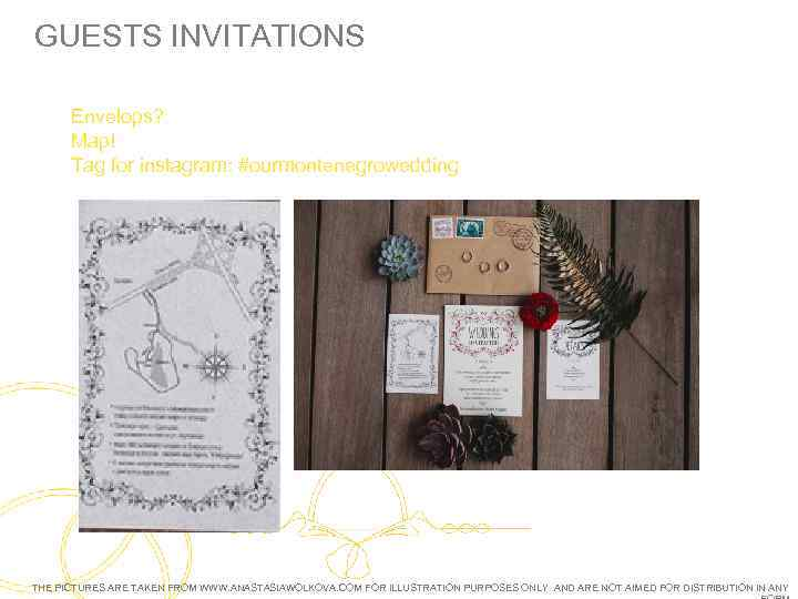 GUESTS INVITATIONS Envelops? Map! Tag for instagram: #ourmontenegrowedding THE PICTURES ARE TAKEN FROM WWW.