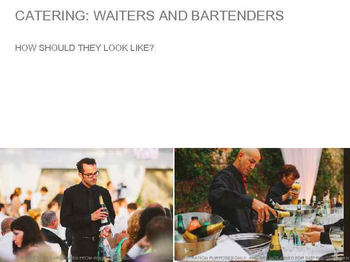 CATERING: WAITERS AND BARTENDERS HOW SHOULD THEY LOOK LIKE? THE PICTURES ARE TAKEN FROM