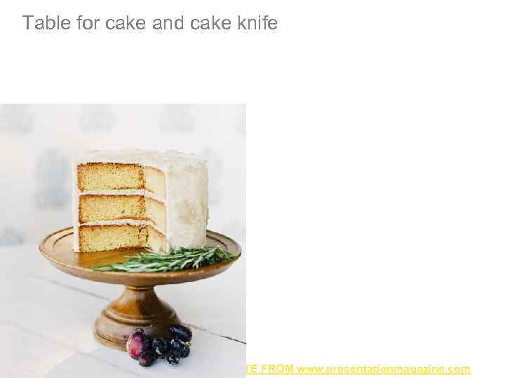 Table for cake and cake knife TEMPLATE FROM www. presentationmagazine. com