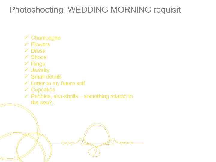 Photoshooting. WEDDING MORNING requisit ü ü ü ü ü Champagne Flowers Dress Shoes Rings