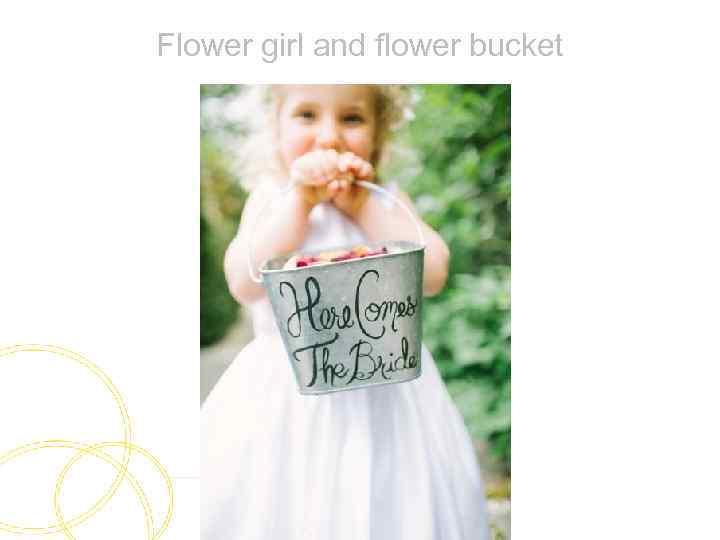 Flower girl and flower bucket