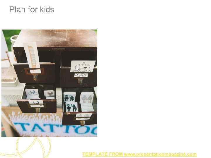 Plan for kids TEMPLATE FROM www. presentationmagazine. com
