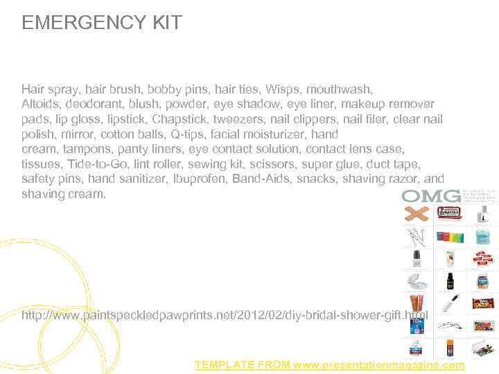 EMERGENCY KIT Hair spray, hair brush, bobby pins, hair ties, Wisps, mouthwash, Altoids, deodorant,