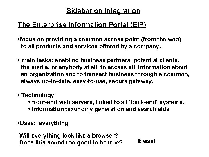 Sidebar on Integration The Enterprise Information Portal (EIP) • focus on providing a common