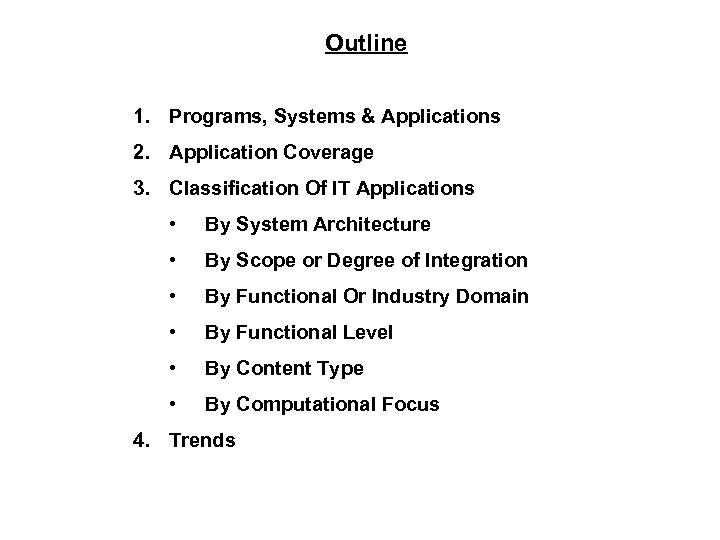 Outline 1. Programs, Systems & Applications 2. Application Coverage 3. Classification Of IT Applications