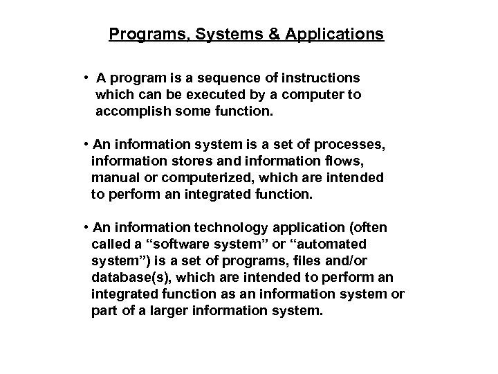 Programs, Systems & Applications • A program is a sequence of instructions which can