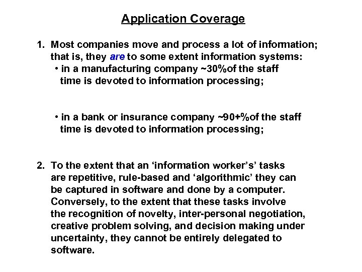 Application Coverage 1. Most companies move and process a lot of information; that is,