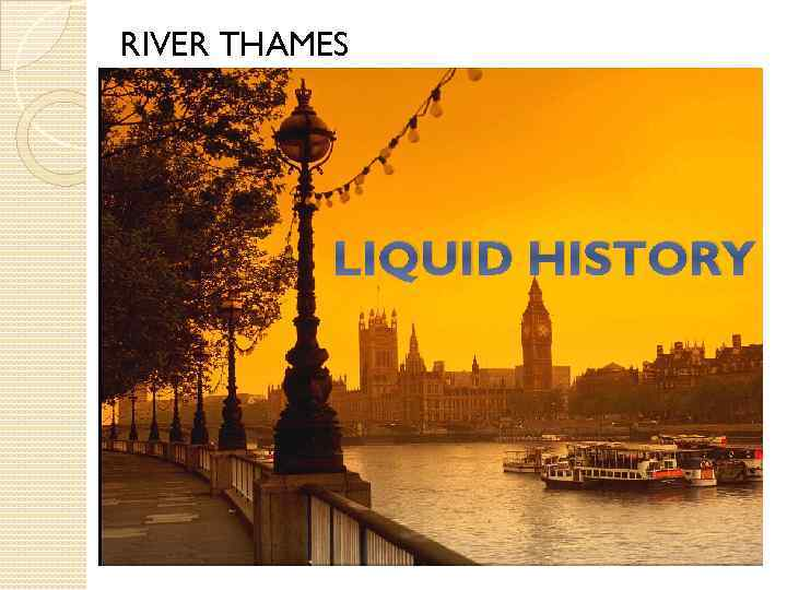 RIVER THAMES LIQUID HISTORY