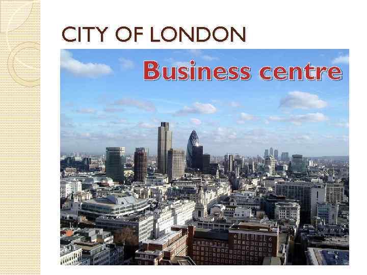 CITY OF LONDON Business centre