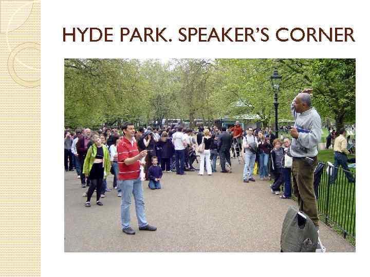 HYDE PARK. SPEAKER'S CORNER