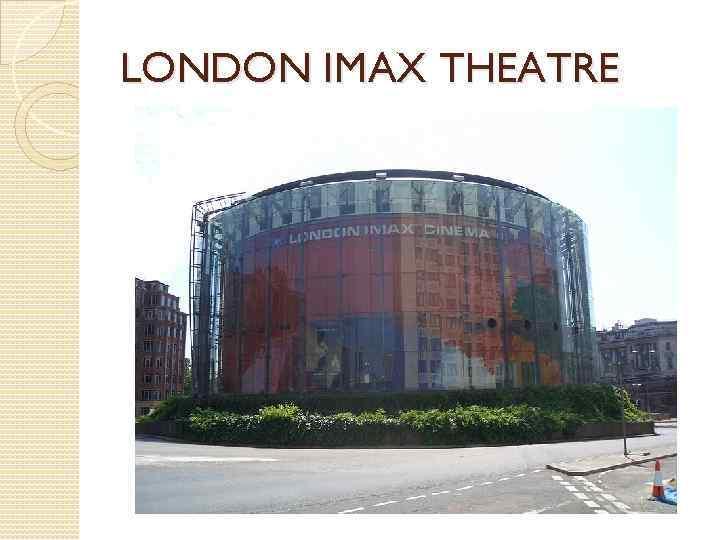 LONDON IMAX THEATRE