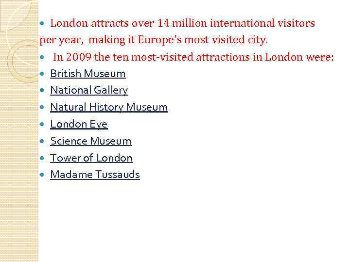 London attracts over 14 million international visitors per year, making it Europe's most visited