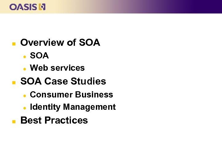 n Overview of SOA l l n SOA Case Studies l l n SOA