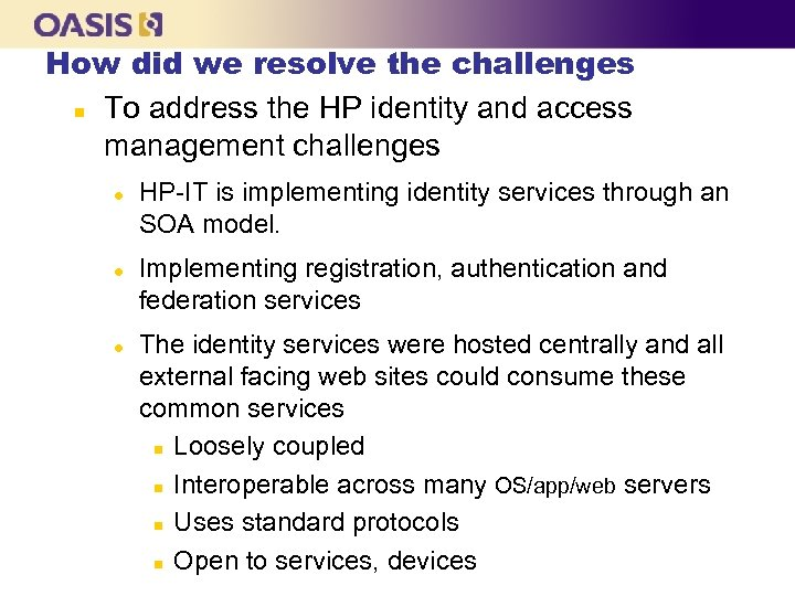 How did we resolve the challenges n To address the HP identity and access