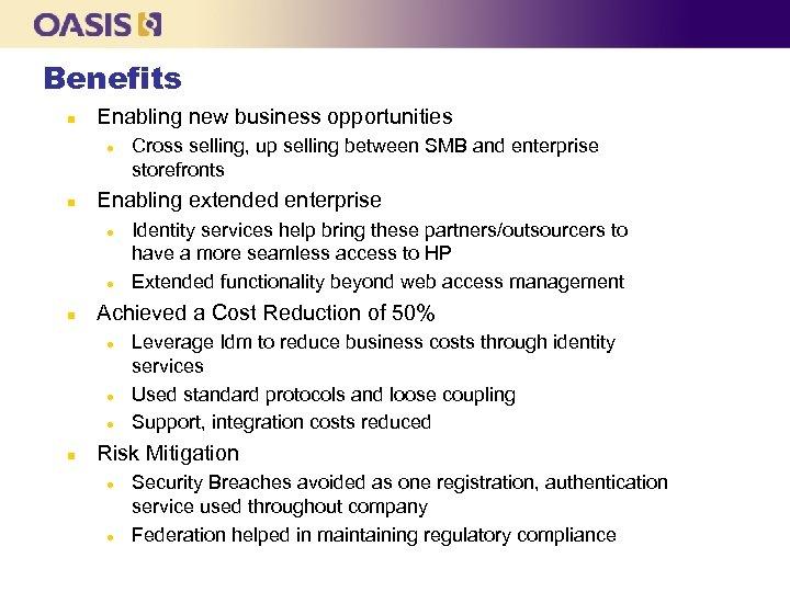Benefits n Enabling new business opportunities l n Enabling extended enterprise l l n