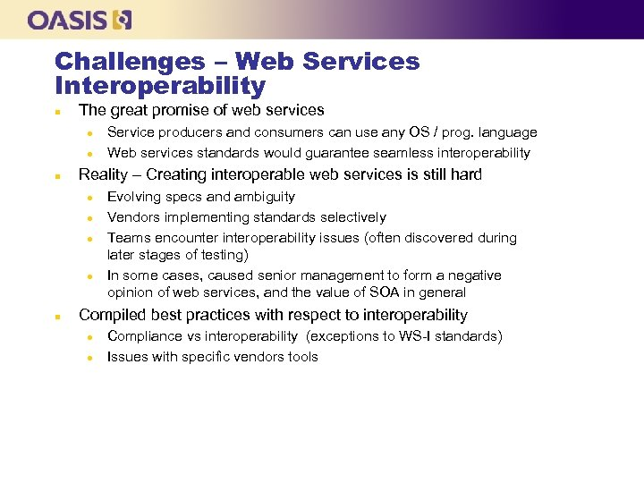 Challenges – Web Services Interoperability n The great promise of web services l l